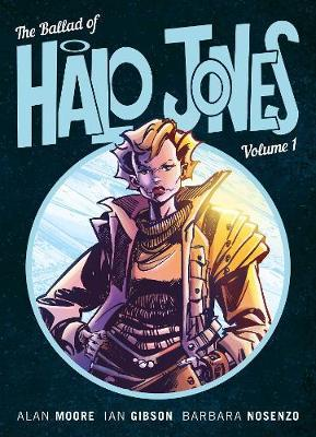 The Ballad Of Halo Jones Volume 1 by Alan Moore