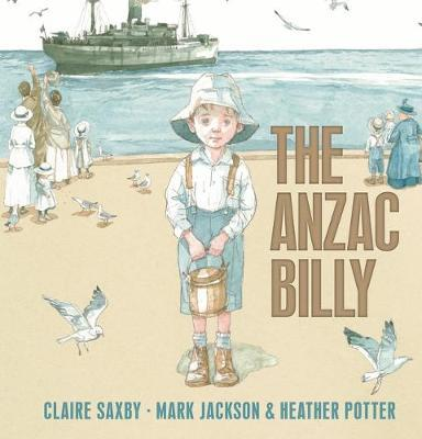 The Anzac Billy by Claire Saxby