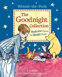 Winnie-the-Pooh: The Goodnight Collection by A.A. Milne