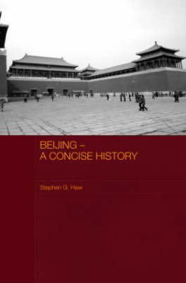 Beijing - A Concise History by Stephen G. Haw image