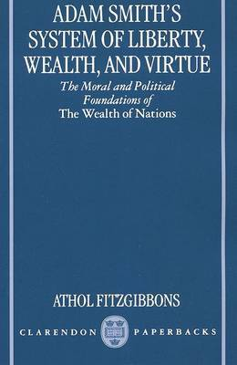 Adam Smith's System of Liberty, Wealth, and Virtue by Athol Fitzgibbons image