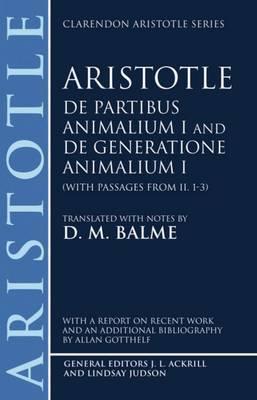 De Partibus Animalium I and De Generatione Animalium I (with passages from Book II. 1-3) by * Aristotle