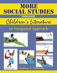 More Social Studies Through Childrens Literature by Anthony D Fredericks