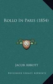 Rollo in Paris (1854) by Jacob Abbott