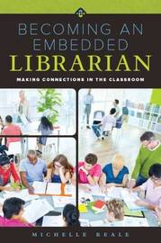 Becoming an Embedded Librarian by Michelle Reale