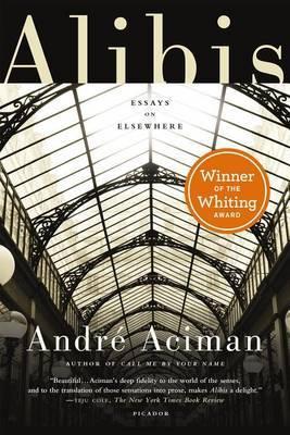Alibis by Andre Aciman