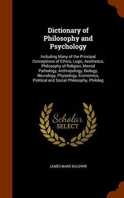 Dictionary of Philosophy and Psychology by James Mark Baldwin image