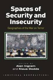 Spaces of Security and Insecurity by Alan Ingram