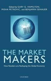 The Market Makers by Gary G Hamilton