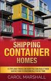 Shipping Container Homes by Carol Marshall