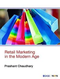 Retail Marketing in the Modern Age by Prashant Chaudhary