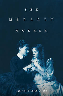 The Miracle Worker by William Gibson