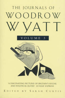 The Journals of Woodrow Wyatt Vol 3 by Sarah Curtis image
