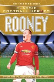 Rooney (Classic Football Heroes) - Collect Them All! by Matt & Tom Oldfield