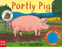 Sound-Button Stories: Portly Pig by Axel Scheffler