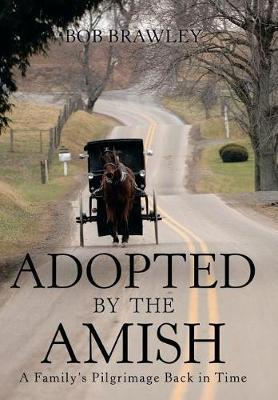 Adopted by the Amish by Bob Brawley