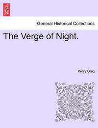 The Verge of Night. by Percy Greg