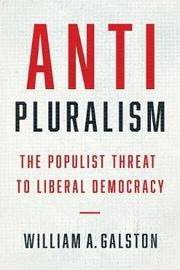 Anti-Pluralism by William A Galston