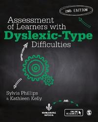 Assessment of Learners with Dyslexic-Type Difficulties by Sylvia Phillips