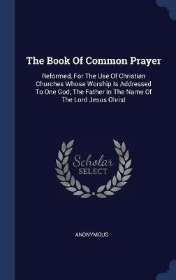 The Book of Common Prayer by * Anonymous