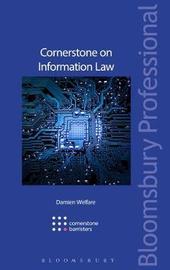 Cornerstone on Information Law by Damien Welfare