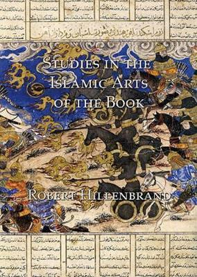 Studies in the Islamic Arts of the Book by Robert Hillenbrand image
