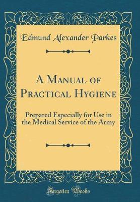 A Manual of Practical Hygiene by Edmund Alexander Parkes image