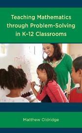 Teaching Mathematics through Problem-Solving in K-12 Classrooms by Matthew Oldridge image