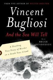 And the Sea Will Tell by Vincent Bugliosi image
