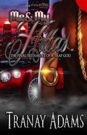 Me and My Hittas 6 by Tranay Adams