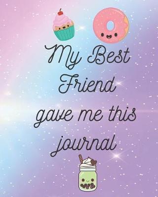 My Best Friend Gave me this Journal by Casa Amiga Friend