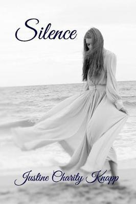 Silence by Justine Charity Knapp