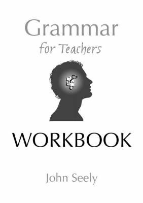 Grammar for Teachers by John Seely image
