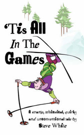 'Tis All In The Games by Steve White image