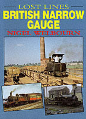 Lost Lines: British Narrow Gauge: British Narrow Gauge by Nigel Welbourn image