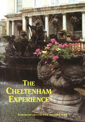 The Cheltenham Experience: Illustrated Circular Walk and Town Guide by Shirley Alexander image