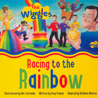 Racing to the Rainbow by Wiggles The