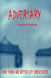 Adversary: Some Things Are Better Left Undiscovered by Richard Schiver image