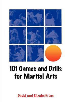 101 Games and Drills for Martial Arts by David Lee image
