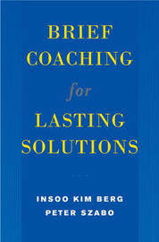 Brief Coaching for Lasting Solutions by Insoo Kim Berg image