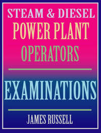 Steam & Diesel Power Plant Operators Examinations by James Russell