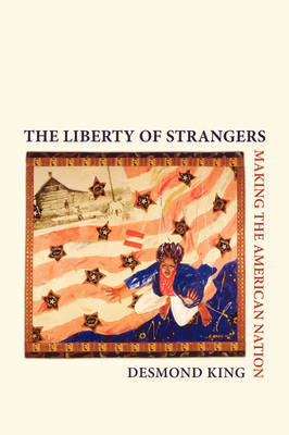 The Liberty of Strangers by Desmond King image