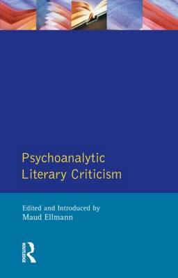 Psychoanalytic Literary Criticism by Maud Ellmann image