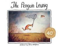The Penguin Leunig: 40Th Anniversary Edition by Michael Leunig