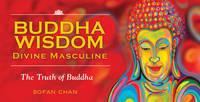 Buddha Wisdom Inspiration Cards - Divind Masculine by Chan Sofan