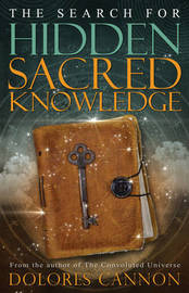 Search for Sacred Hidden Knowledge by Dolores Cannon