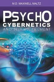 Psycho-Cybernetics and Self-Fulfillment by Maxwell Maltz