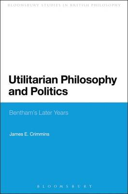 Utilitarian Philosophy and Politics by James. E Crimmins image