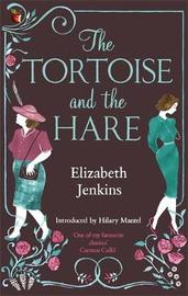 The Tortoise And The Hare by Elizabeth Jenkins
