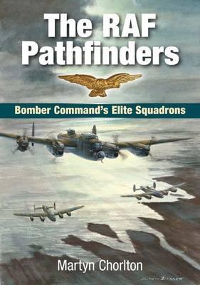 The RAF Pathfinders by Martyn Chorlton